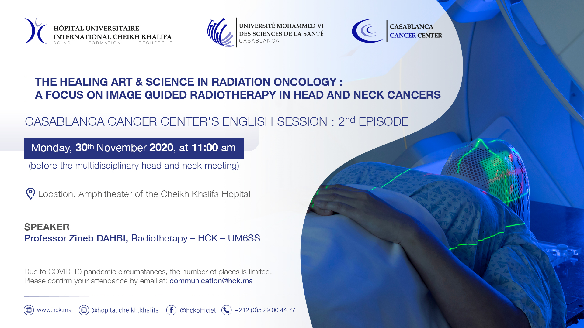 CASABLANCA CANCER CENTER'S ENGLISH SESSION - THE HEALING ART & SCIENCE IN RADIATION ONCOLOGY: A FOCUS ON IMAGE GUIDED RADIOTHERAPY IN HEAD AND NECK CANCERS
